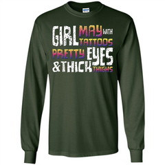 May Girl T-shirt With Tattoos Pretty Eyes and Thick Thighs LS Ultra Cotton Tshirt - WackyTee