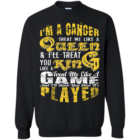 Cancer T-shirt Im A Cancer Treat Me Like A Queen Black / S Printed Crewneck Pullover Sweatshirt 8 oz - WackyTee