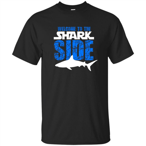 Welcome To The Shark Side T-Shirt Funny Shark T-Shirt Black / S Custom Ultra Tshirt - WackyTee