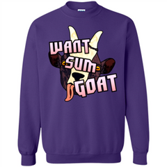 Goat Lover T-shirt Want Sum Goat Printed Crewneck Pullover Sweatshirt 8 oz - WackyTee