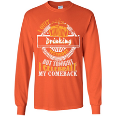 Beer T-shirt I Quit Drinking Yesterday But LS Ultra Cotton Tshirt - WackyTee