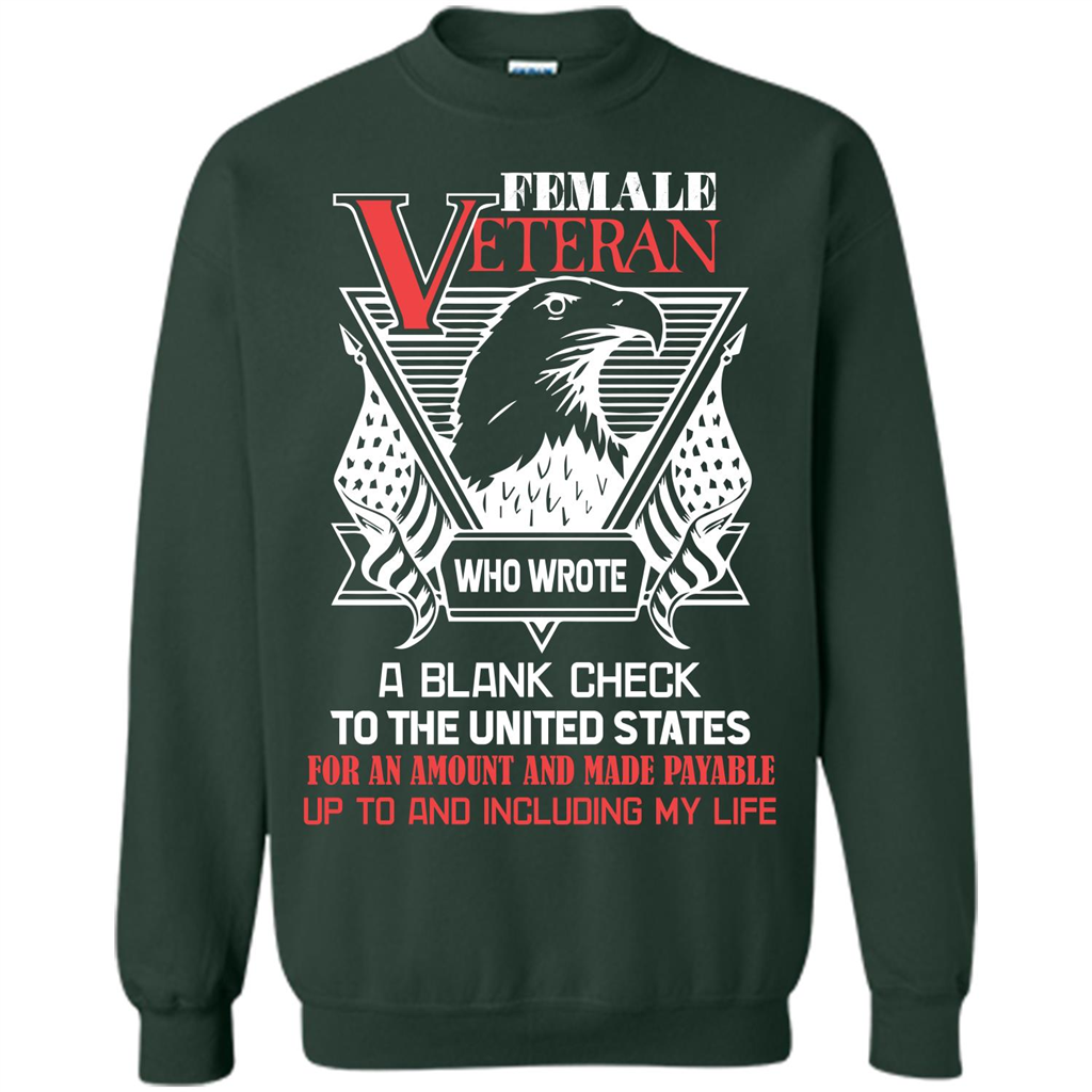 bf57797de Military T-shirt Female Veteran Who Wrote A Blank Check To The United  States Printed