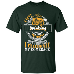 Beer T-shirt I Quit Drinking Yesterday But Custom Ultra Cotton - WackyTee