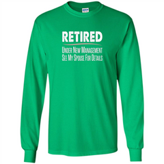 Retired T-shirt Under New Management See Spouse For Details LS Ultra Cotton Tshirt - WackyTee
