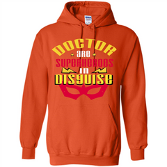 Doctor T-shirt Doctor Are Superheroes In Disguise Pullover Hoodie 8 oz - WackyTee
