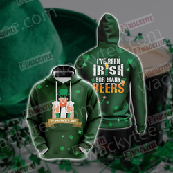 St. Patrick I've Been Irish For Many Beers 3D Hoodie