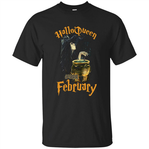 HalloQueen Are Born In February T-shirt Black / S Custom Ultra Tshirt - WackyTee