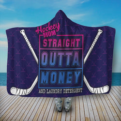 Hockey Mom Straight Outta Money And Laundry Detergent 3D Hooded Blanket
