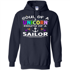 Unicorn Sailor T-shirt Soul Of A Unicorn Mouth Of A Sailor T-shirt Pullover Hoodie 8 oz - WackyTee