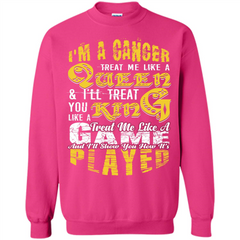 Cancer T-shirt Im A Cancer Treat Me Like A Queen Printed Crewneck Pullover Sweatshirt 8 oz - WackyTee