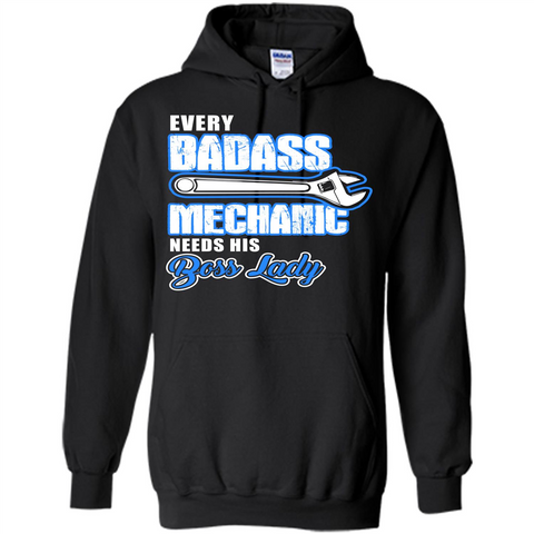Every Badass Mechanic Needs His Boss Lady T-shirt Black / S Pullover Hoodie 8 oz - WackyTee