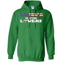 America Is For Lovers T-shirt Pullover Hoodie 8 oz - WackyTee