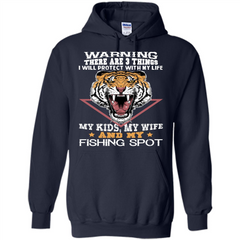 Fisherman T-shirt Warning There Are 3 Things I Will Protect With My Life Pullover Hoodie 8 oz - WackyTee