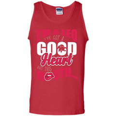 Leo T-shirt Im A Leo Ive Got A Good Heart But This Mouth Tank Top - WackyTee