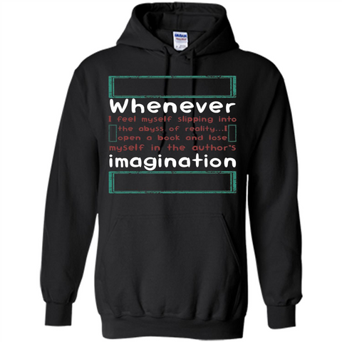Whenever I Feel Myself Slipping In To The Abyss T-shirt Black / S Pullover Hoodie 8 oz - WackyTee