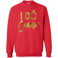 I Do Crew T-Shirt Gold Bachelorette Party Printed Crewneck Pullover Sweatshirt 8 oz - WackyTee