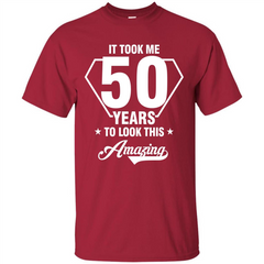 Birthday Gift T-shirt It Took Me 50 Years To Look This Amazing Custom Ultra Tshirt - WackyTee