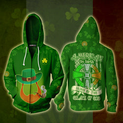 American By Birth Irish By The Grace Of God St.Patrick's Day Zip Up Hoodie