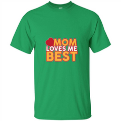Mommy T-shirt Mom Loves Me Best Custom Ultra Tshirt - WackyTee