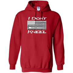 Military T-shirt I Don't Kneel Patriotic Flag T-shirt Pullover Hoodie 8 oz - WackyTee