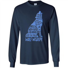 Wolf Wisdom T-shirt Trust Your Instincts Stand For What You Believe LS Ultra Cotton Tshirt - WackyTee