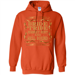 Bride Tribe Whiskey Bent and Hell Bound T-shirt Pullover Hoodie 8 oz - WackyTee