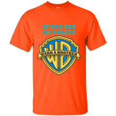 If You See Da Police Warn A Brother T-shirt Custom Ultra Tshirt - WackyTee