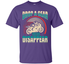 DROP A GEAR AND DISAPPEAR motorcycle racing tshirt t-shirt Custom Ultra Cotton - WackyTee