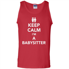 Keep Calm I'm A Babysitter T-Shirt Tank Top - WackyTee