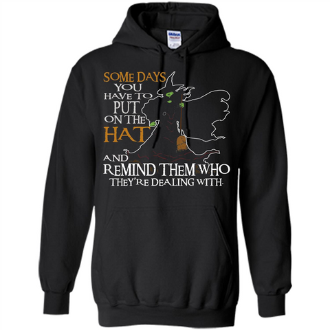 Halloween T-shirt Some Days You Have To Put On The Hat Black / S Pullover Hoodie 8 oz - WackyTee