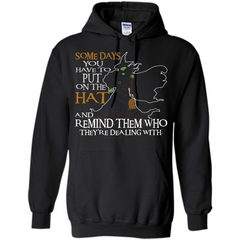 Halloween T-shirt Some Days You Have To Put On The Hat Pullover Hoodie 8 oz - WackyTee