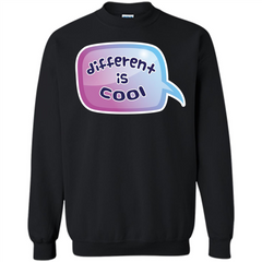 Lifestyle T-shirt Different is Cool T-shirt Printed Crewneck Pullover Sweatshirt 8 oz - WackyTee