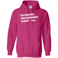 I'm Rooting For Everybody Black T-shirt Pullover Hoodie 8 oz - WackyTee