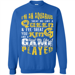 Aquarius T-shirt Im An Aquarius Treat Me Like A Queen Printed Crewneck Pullover Sweatshirt 8 oz - WackyTee
