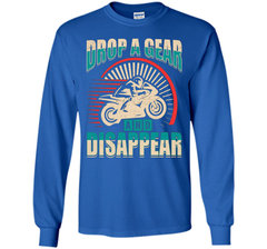 DROP A GEAR AND DISAPPEAR motorcycle racing tshirt t-shirt LS Ultra Cotton Tshirt - WackyTee