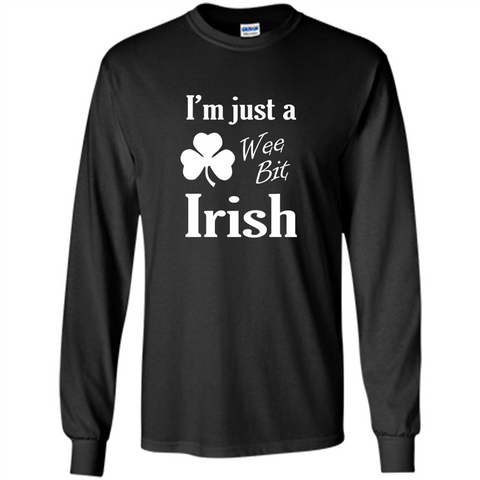 I'm Just A Wee Bit Irish T-shirt Black / S LS Ultra Cotton Tshirt - WackyTee
