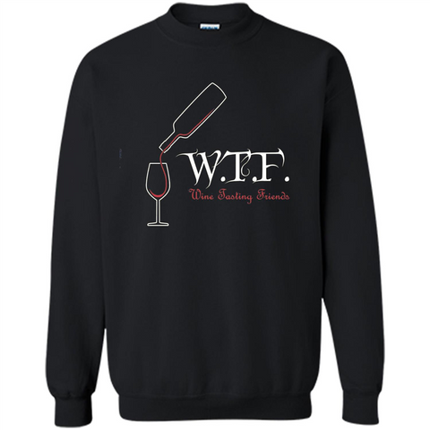Wine T-shirt WTF Wine Tasting Friends T-shirt Black / S Printed Crewneck Pullover Sweatshirt 8 oz - WackyTee