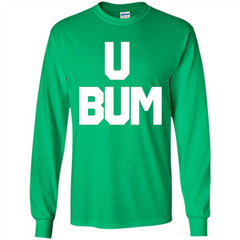 U Bum T-shirt Anti President LS Ultra Cotton Tshirt - WackyTee