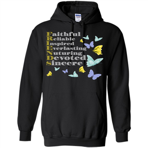 Friend T-shirt Faithful Reliable Inspired Everlasting Black / S Pullover Hoodie 8 oz - WackyTee