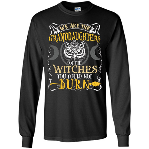 Halloween T-shirt We Are The Granddaughters Of The Witches You Could Not Burn Black / S LS Ultra Cotton Tshirt - WackyTee