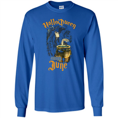 HalloQueen Are Born In June T-shirt LS Ultra Cotton Tshirt - WackyTee