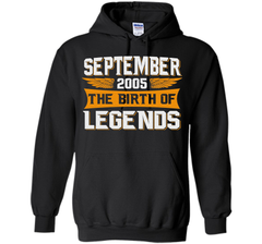 September 2005 The Birth Of Legends - Birthday T-Shirt t-shirt Pullover Hoodie 8 oz - WackyTee
