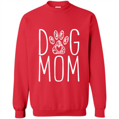 Dog Lover T-shirt Dog Mom Printed Crewneck Pullover Sweatshirt 8 oz - WackyTee