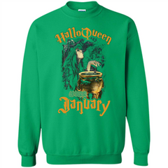 HalloQueen Are Born In January T-shirt Printed Crewneck Pullover Sweatshirt 8 oz - WackyTee