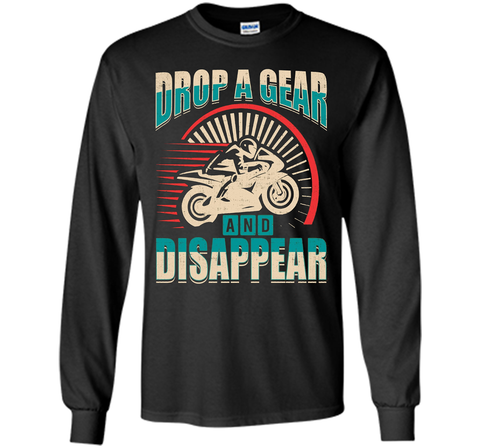 DROP A GEAR AND DISAPPEAR motorcycle racing tshirt t-shirt Black / S LS Ultra Cotton Tshirt - WackyTee