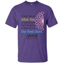 Positive Quote T-shirt I Don't Know What Lies Around The Bend But I'm Giong To Believe That The Best Does Custom Ultra Cotton - WackyTee