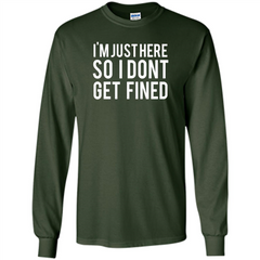American Football T-shirt I'm Just Here So I Don't Get Fined T-shirt LS Ultra Cotton Tshirt - WackyTee