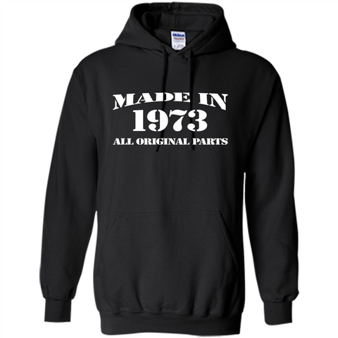 Birthday Gift T-shirt Made In 1973 All Original Parts T-shirt Black / S Pullover Hoodie 8 oz - WackyTee