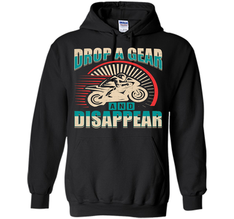 DROP A GEAR AND DISAPPEAR motorcycle racing tshirt t-shirt Black / S Pullover Hoodie 8 oz - WackyTee