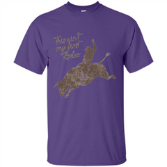 Bull Riders and Calf Ropers - This Ain't My First Redeo T-shirt Custom Ultra Cotton - WackyTee